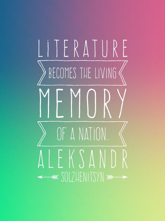 Literature Becomes The Living Memory Of A Nation.